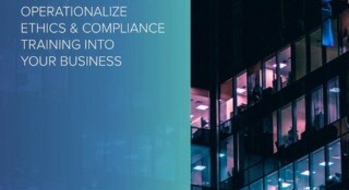 7 Step Guide: How To Operationalize Ethics & Compliance Training Into Your Business