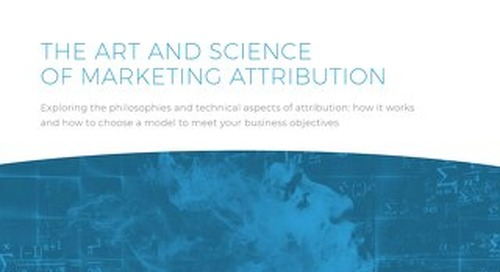 The Art and Science of Marketing Attribution