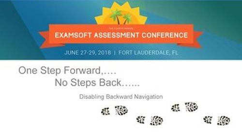 One Step Forward, No Steps Back: Impact of Disabling Backward Navigation on Exam Item Performance - Jayne Pawasauskas - EAC 2018