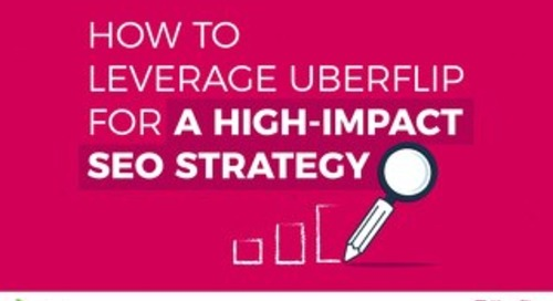 How to Leverage Uberflip for a High-Impact SEO Strategy