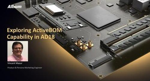 Altium Designer® 18: Key Benefits of ActiveBOM