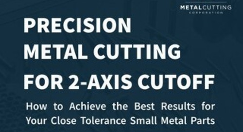 Precision Metal Cutting for 2-Axis Cutoff: How to Achieve the Best Results for Your Close Tolerance Small Metal Parts