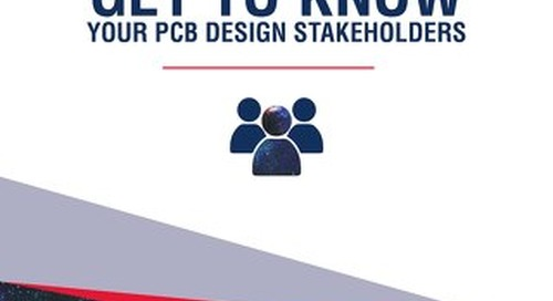 Get to Know Your PCB Design Stakeholders