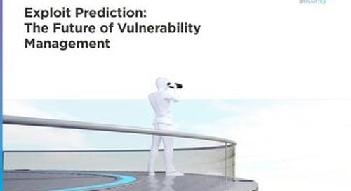 Exploit Prediction: The Future of Vulnerability Management