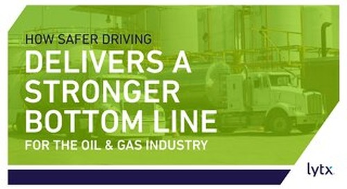 How Safer Driving Delivers A Stronger Bottom Line for Oil & Gas Industry