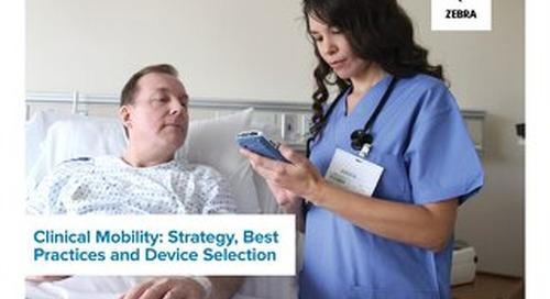 Zebra: Clinical Mobility- Strategy Best Practices and Device Selection