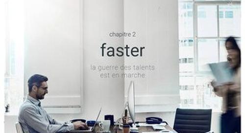 Recrutement - nouvelles definitions, nouveaux enjeux - Chapitre 2 - Faster - La guerre des talents est en marche