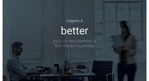 Recrutement - nouvelles définitions, nouveaux enjeux - Chapitre 4 - Better - Pour un recrutement à fort impact business