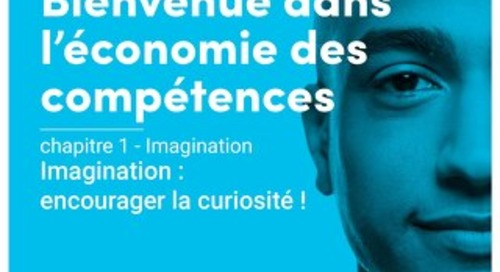 Bienvenue dans l'économie des compétences - Chapitre 1 - Imagination : encourager la curiosité