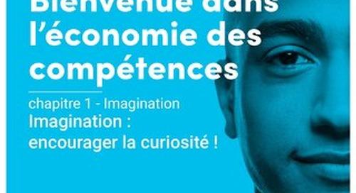 Bienvenue dans l economie des competences - Chapitre 1 - Imagination - Encourager la curiosit