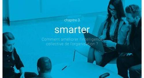 Impact business des RH - Chapitre 3 - Smarter - Comment améliorer l'intelligence collective de l'organisation