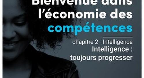 Bienvenue dans l'économie des compétences - Chapitre 2 - Intelligence : toujours progresser