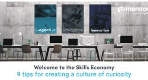 Welcome to the skills economy - 9 tips for creating a culture of curiosity