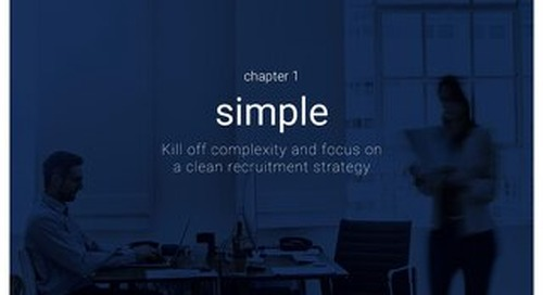 Attracting the best - Chapter 1 - Simple - Kill off complexity and focus on a clean recruitment strategy