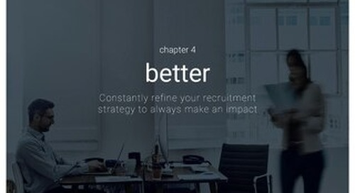 Attracting the best - Chapter 4 - Better - Constantly refine your recruitment strategy to always make an impact