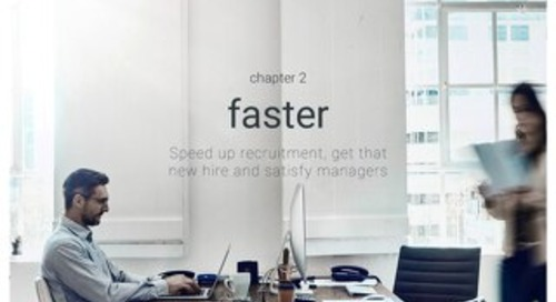 Attracting the best - Chapter 2 - Faster - Speed up recruitment, get that new hire and satisfy managers