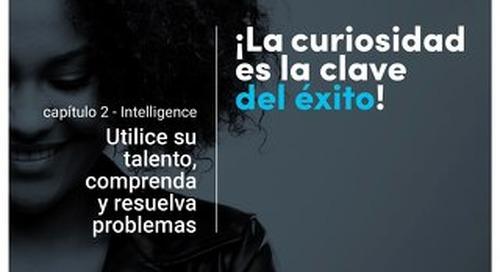 ¡La curiosidad es la clave del éxito! - Capítulo 2 - Intelligence - Utilice su talento, comprenda y resuelva problemas