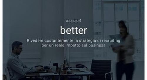 Attarre i migliori - Capitolo 4 - Better - Rivedere costantemente la strategia di recruiting