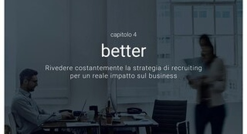 Attarre i migliori - Capitolo 4 - Better - Rivedere costantemente la strategia di recruiting