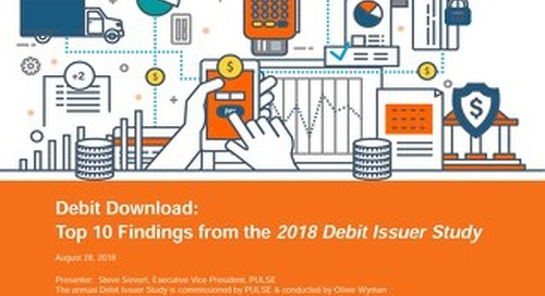 2018 Debit Issuer Study _Top 10 Findings