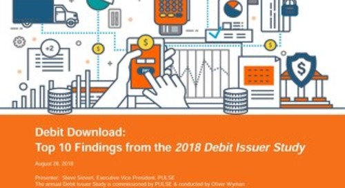 2018 Debit Issuer Study - Top 10 Findings