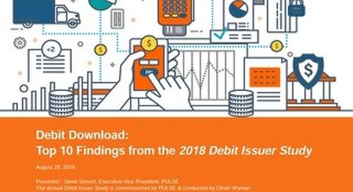 2018 Debit Issuer Study - Top 10 Findings