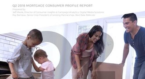 Best Rate Referals Q2 2018 Mortgage Consumer Profile Report