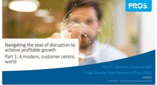 [Slides] Navigating the Seas of Disruption to Achieve Profitable Growth: Part 1