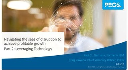 [Slides] Navigating the Seas of Disruption to Achieve Profitable Growth: Part 2