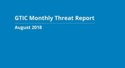 GTIC Monthly Threat Report - August 2018