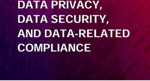 Data Privacy, Data Security, and Data-Related Compliance