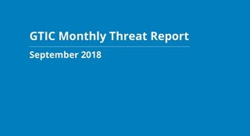 GTIC Monthly Threat Report - September 2018