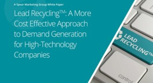 Lead Recycling: A More Cost Effective Approach to Demand Generation for High-Technology Companies