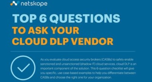 Top 6 Questions to Ask Your Cloud DLP Vendor