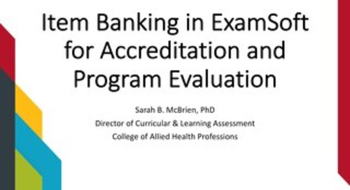 Item Banking in ExamSoft for Accreditation and Program Evaluation