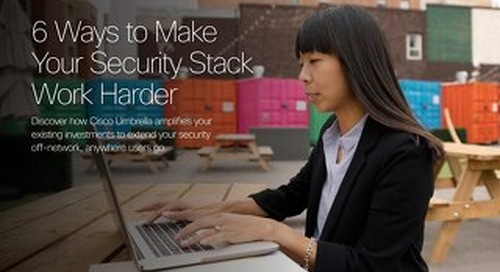 6 Ways to Make Your Security Stack Work Harder