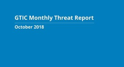 October 2018 GTIC Monthly Threat Report