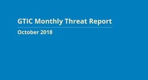 October 2018 GTIC Monthly Threat Report