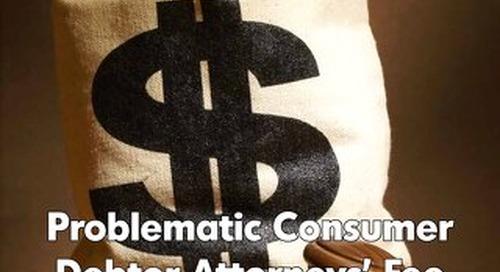 Problematic Consumer Debtor Attorneys' Fee Arrangements