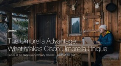 The Umbrella Advantage: What Makes Cisco Umbrella Unique