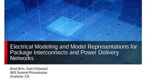 Electrical Modeling and Model Representations for Package Interconnects and Power Delivery Networks Conference Presentation