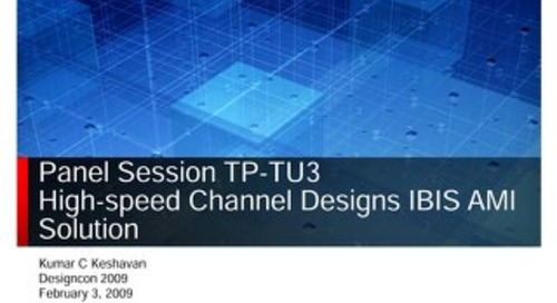 Panel Session TP-TU3 High-speed Channel Designs IBIS AMI Solution Conference Presentation