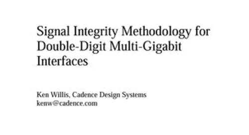 Signal Integrity Methodology for Double-Digit Multi-Gigabit Interfaces
