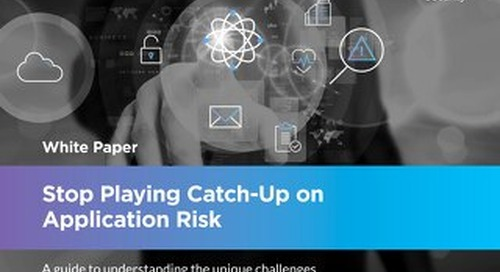 Stop Playing Catch-Up on Application Risk