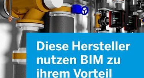 Diese Hersteller nutzen BIM zu ihrem Vorteil