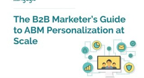 The B2B Marketer's Guide to ABM Personalization at Scale