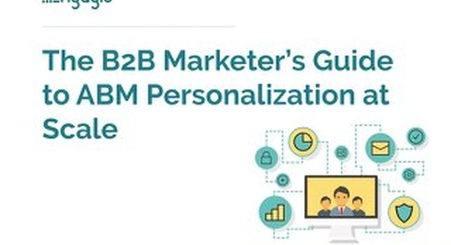 The B2B Marketer's Guide to ABM Personalization at Scale  |  Engagio