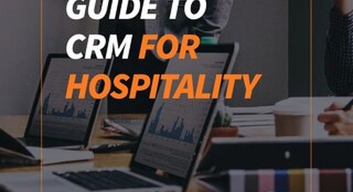 The Complete Guide To CRM For Hospitality