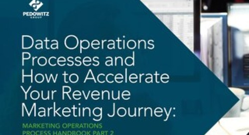 Data Operations Processes and How to Accelerate Your Revenue Marketing Journey: Marketing Operations eBook Part 2