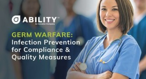Germ Warfare: Infection Prevention for Compliance & Quality Measures
